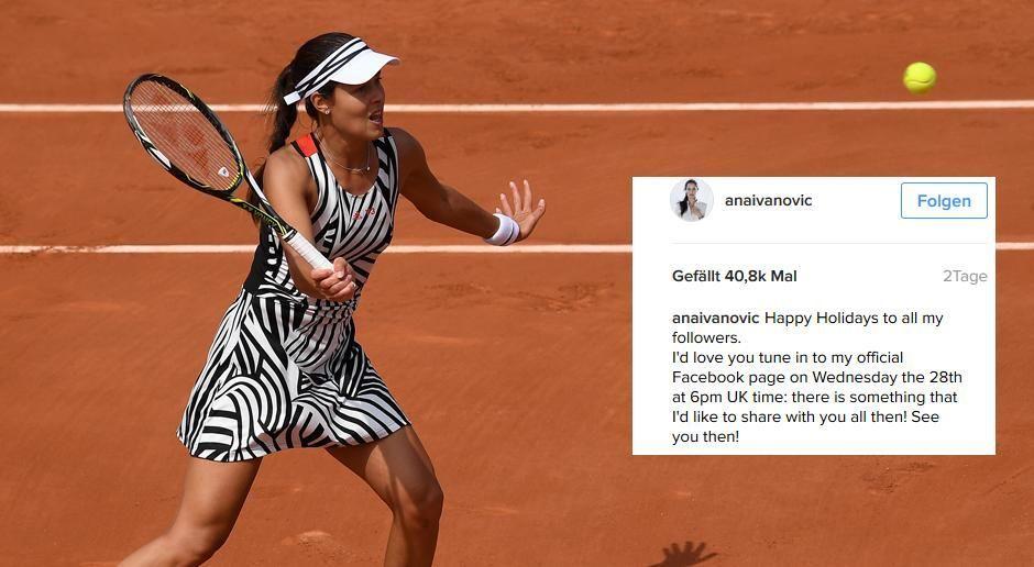 """""""Schaut am 28. Dezember um 18 Uhr (19 Uhr MEZ) auf meiner Facebook-Seit... - Bildquelle: Getty Images / Instagram.com/anaivanovic"""