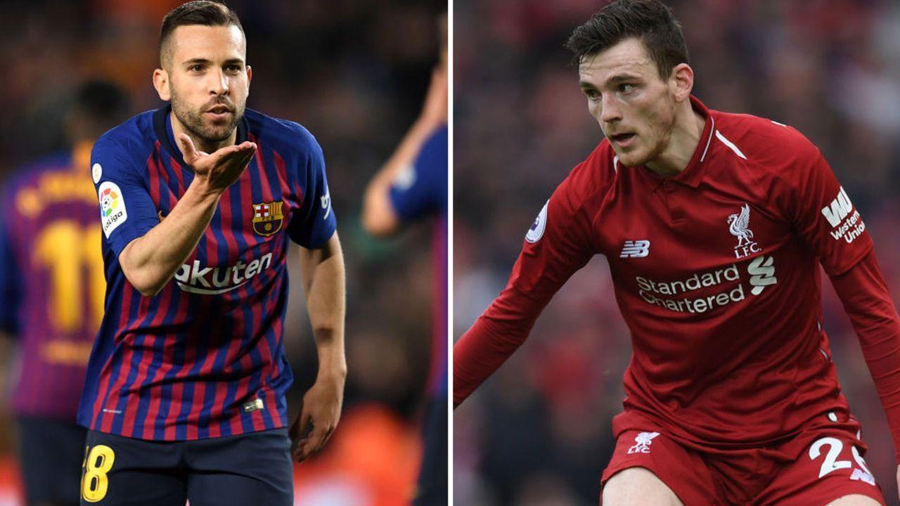 Linker Außenverteidiger: Jordi Alba vs. Andrew Robertson - Bildquelle: Getty Images